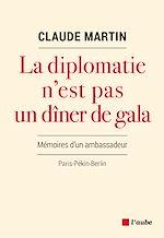 Télécharger le livre :  La diplomatie n'est pas un dîner de gala