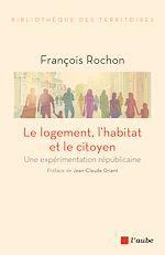 Télécharger le livre :  Le logement, l'habitat et le citoyen
