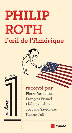Téléchargez le livre :  Philip Roth, l'œil de l'Amérique