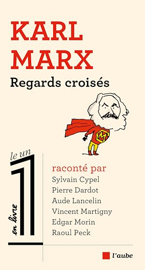 Téléchargez le livre :  Karl Marx. Regards croisés