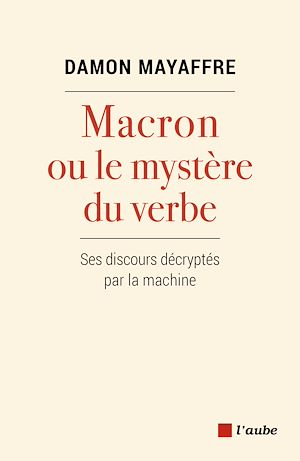 Téléchargez le livre :  Macron ou le mystère du verbe