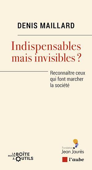 Téléchargez le livre :  Indispensables mais invisibles?