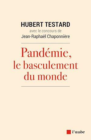Téléchargez le livre :  Pandémie, le basculement du monde