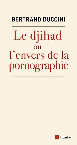 Téléchargez le livre :  Djihadisme : Une pornographie de la violence