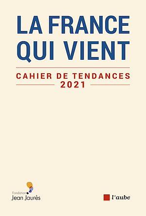 Téléchargez le livre :  La France qui vient
