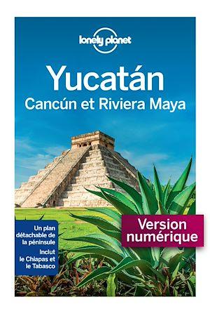 Téléchargez le livre :  Yucatan, Cancun et la riviera Maya 1ed