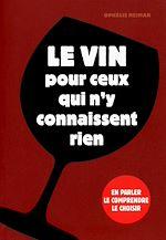 Télécharger cet ebook : Le vin pour ceux qui n'y connaissent rien