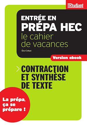 Téléchargez le livre :  Cahier de vacances prépa HEC Contraction et synthèse de texte