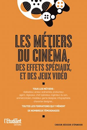 Téléchargez le livre :  Les métiers du cinéma, des effets spéciaux et des jeux vidéo
