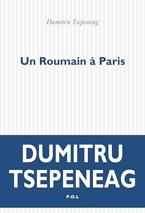 Téléchargez le livre :  Un Roumain à Paris