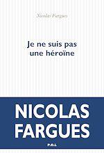 Télécharger le livre :  Je ne suis pas une héroïne
