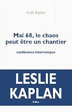 Télécharger le livre :  Mai 68, le chaos peut être un chantier. Conférence interrompue