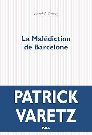 Téléchargez le livre :  La Malédiction de Barcelone