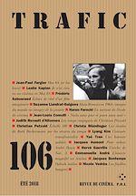 Télécharger le livre :  Trafic N° 106 (Été 2018)