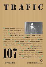 Télécharger le livre :  Trafic N° 107 (Automne 2018)