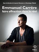 Télécharger le livre :  Emmanuel Carrère : faire effraction dans le réel