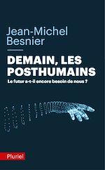 Télécharger le livre :  Demain les posthumains