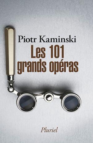 Téléchargez le livre :  Les 101 grands opéras