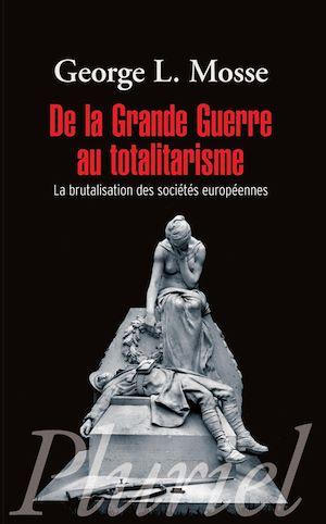 Téléchargez le livre :  De la Grande Guerre au totalitarisme