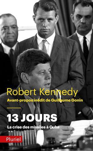 Téléchargez le livre :  13 jours, la crise des missiles à Cuba