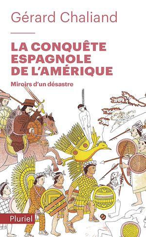 Téléchargez le livre :  La conquête espagnole de l'Amérique