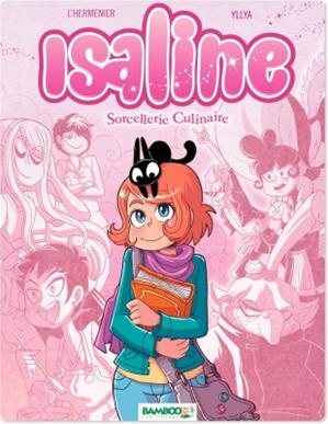 Téléchargez le livre :  Isaline (Version BD) - Tome 1 - Sorcellerie culinaire