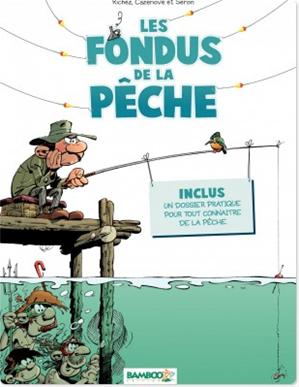 Téléchargez le livre :  Les Fondus de la pêche - Tome 1 - tome 1