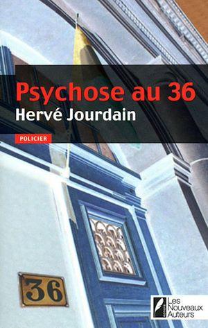 Psychose au 36 - Hervé JOURDAIN