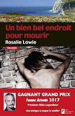 Télécharger le livre :  Un bien bel endroit pour mourir. Gagnant Prix femme actuelle 2017