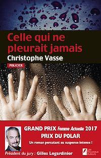 Télécharger le livre : Celle qui ne pleurait jamais. Prix du Polar 2017