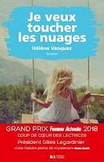Télécharger le livre :  Je veux toucher les nuages - Coup de coeur des lectrices Prix Femme Actuelle 2018