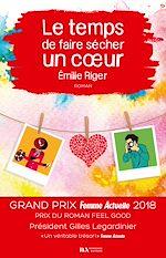 Télécharger le livre :  Le temps de faire sécher un coeur - Prix Feel Good - Prix Femme Actuelle 2018
