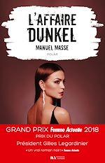 Télécharger le livre :  L'affaire Dunkel - Prix du Polar - Prix Femme Actuelle 2018