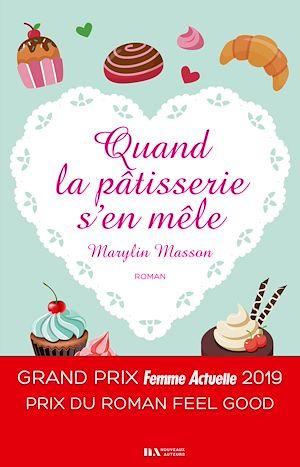 Téléchargez le livre :  Quand la pâtisserie s'en mêle - Prix Feel Good Prix Femme Actuelle 2019