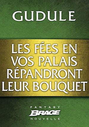 Téléchargez le livre :  Les Fées en vos palais répandront leur bouquet