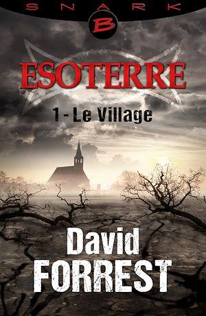 Téléchargez le livre :  Le Village - Esoterre - Saison 1 - Épisode 1