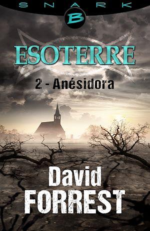 Téléchargez le livre :  Anésidora - Esoterre - Saison 1 - Épisode 2