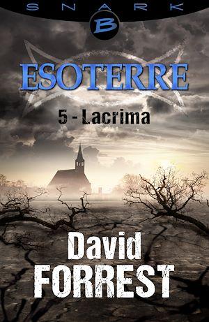 Téléchargez le livre :  Lacrima - Esoterre - Saison 1 - Épisode 5