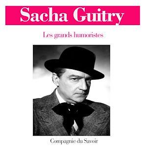 Téléchargez le livre :  Sacha Guitry