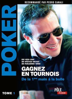 Téléchargez le livre :  Poker - Gagnez en tournois : de la première main à la bulle