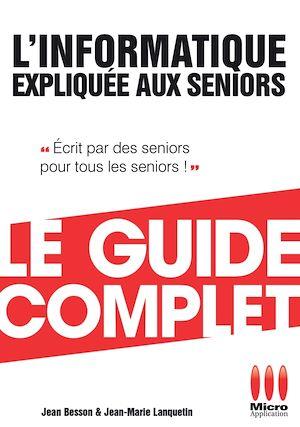 Téléchargez le livre :  Informatique Expliquée Aux Séniors Guide Complet