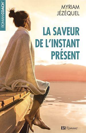 Téléchargez le livre :  La saveur de l'instant présent