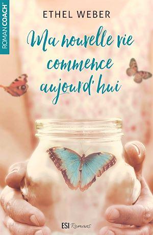 Téléchargez le livre :  Ma nouvelle vie commence aujourd'hui