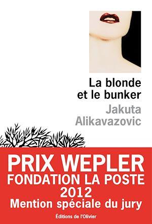 Téléchargez le livre :  La blonde et le bunker - Mention spéciale Prix Wepler 2012