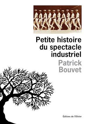 Téléchargez le livre :  Petite histoire du spectacle industriel