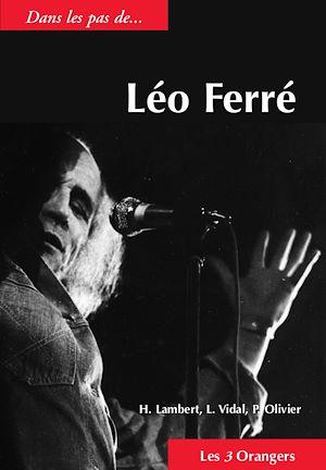 Téléchargez le livre :  Dans les pas de... Léo Ferré