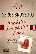 Télécharger le livre :  L'Agence 13 : Michelle Annabella Katz, Premiers combats