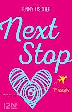 Télécharger le livre :  Next Stop - 1re escale