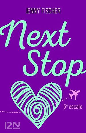 Téléchargez le livre :  Next Stop - 5e escale