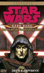Télécharger cet ebook : Star Wars - Dark Bane : La voie de la destruction - extrait offert